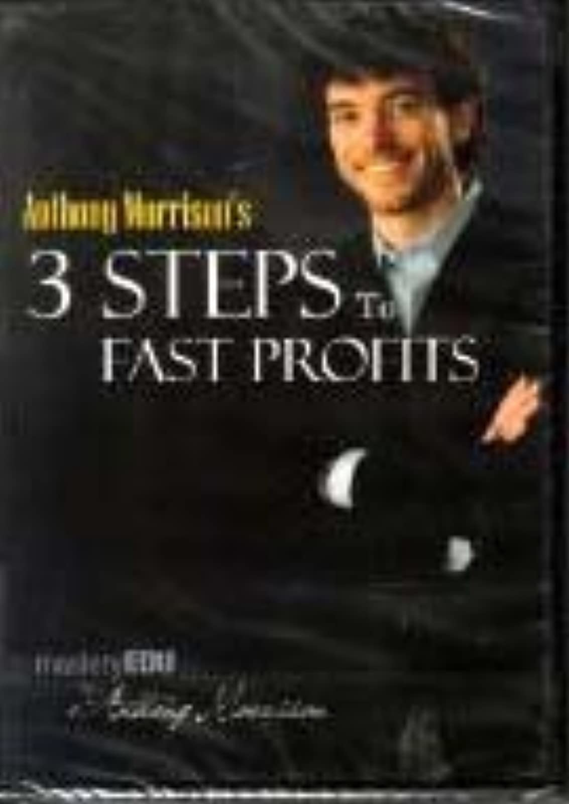 3 Steps To Fast Profits Mastery Edu By Anthony Morrison On DVD