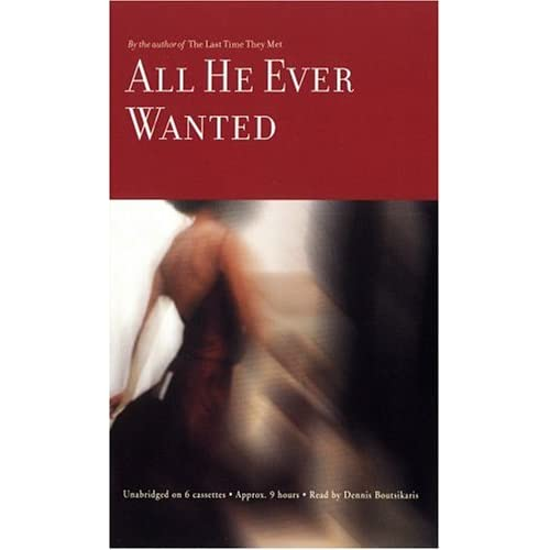 All He Ever Wanted By Shreve Anita Boutsikaris Dennis Reader On Audio