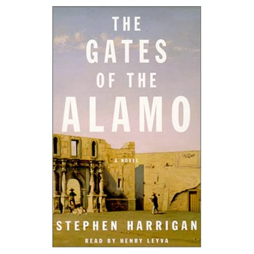Image 0 of The Gates Of The Alamo: A Novel By Harrigan Stephen Levya Henry Reader