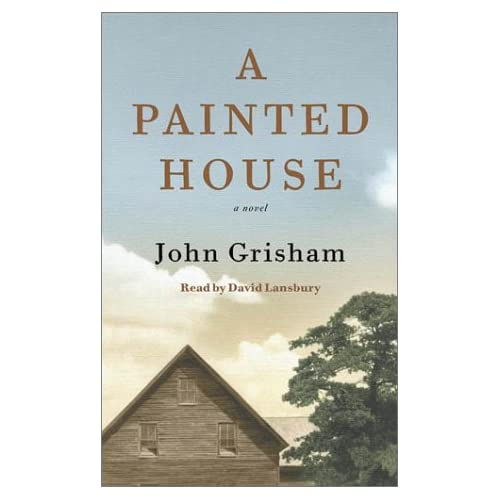 A Painted House By John Grisham And David Lansbury Reader On Audio