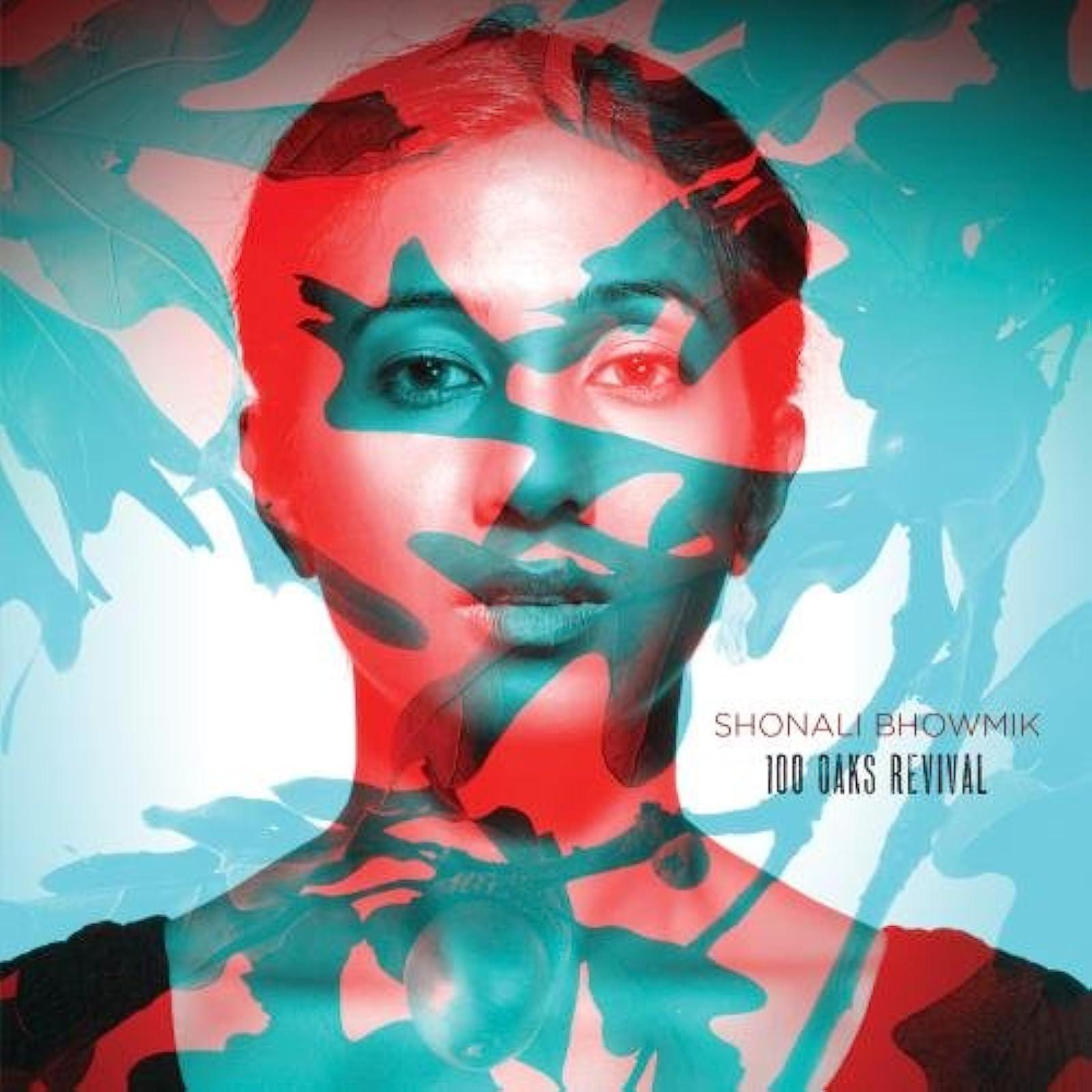 100 Oaks Revival By Shonali Bhowmik On Audio CD Album 2011