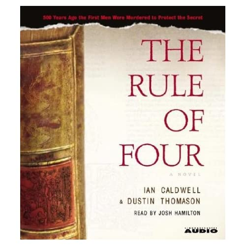 The Rule Of Four By Ian Caldwell And Dustin Thomason And Josh Hamilton