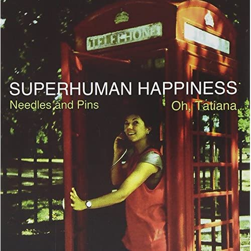 Needles And Pins/oh Tatiana On Vinyl Record By Superhuman Happiness