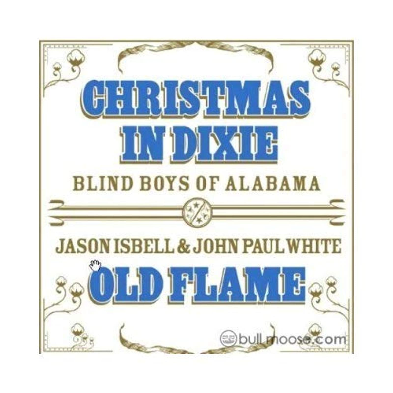 Christmas In Dixie / Old Flame By Blind Boys Of Alabama And Jason Isbell And Joh