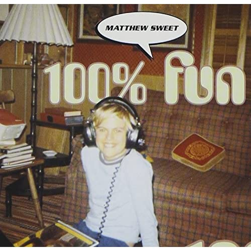 100% Fun By Matthew Sweet On Audio CD Album 2013
