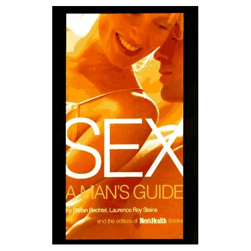 Sex: A Man's Guide By Stefan Bechtel And Laurence Roy Stains And Men's