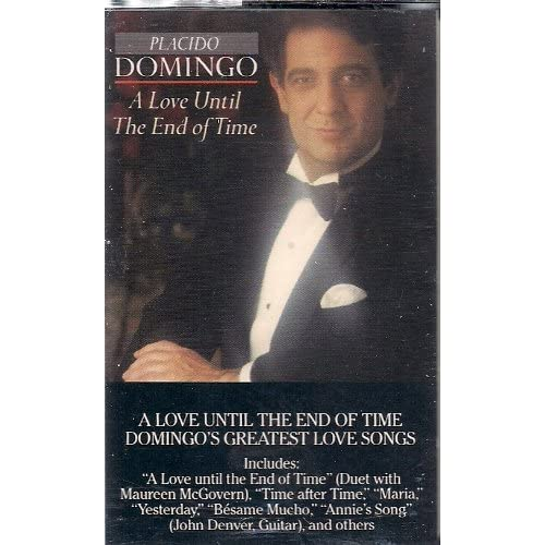 A Love Until The End Of Time By Placido Domingo On Audio Cassette