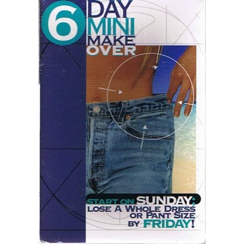 6 Day Mini Makeover Start On Sunday Lose A Whole Dress Or Pant Size By