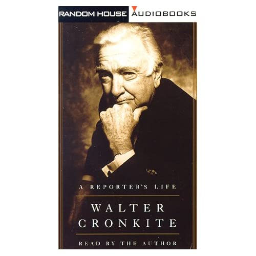A Reporter's Life By Cronkite Walter Cronkite Walter Reader On Audio