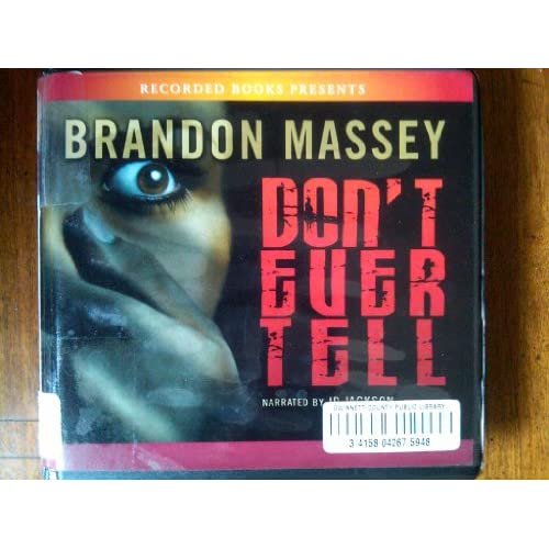 Don't Ever Tell 8 CDs Unabridged Library Edition By Brandon Massey And