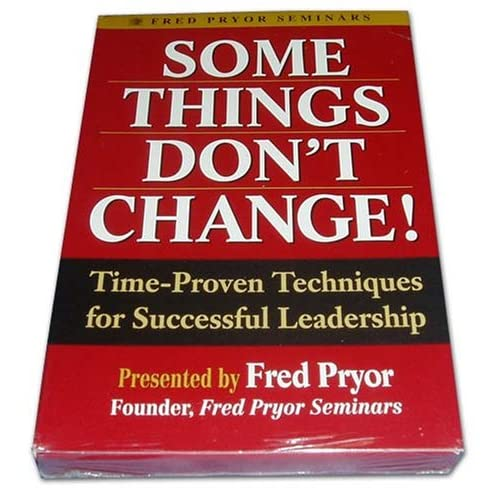 Some Things Don't Change! Time-Proven Techniques For Successful