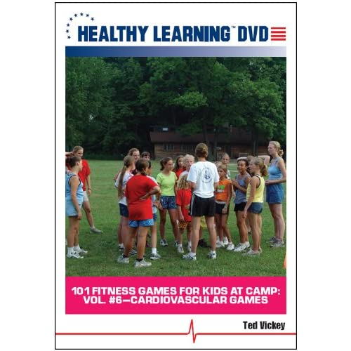 101 Fitness Games For Kids At Camp: Vol #6 Cardiovascular Games With Ted Vickey