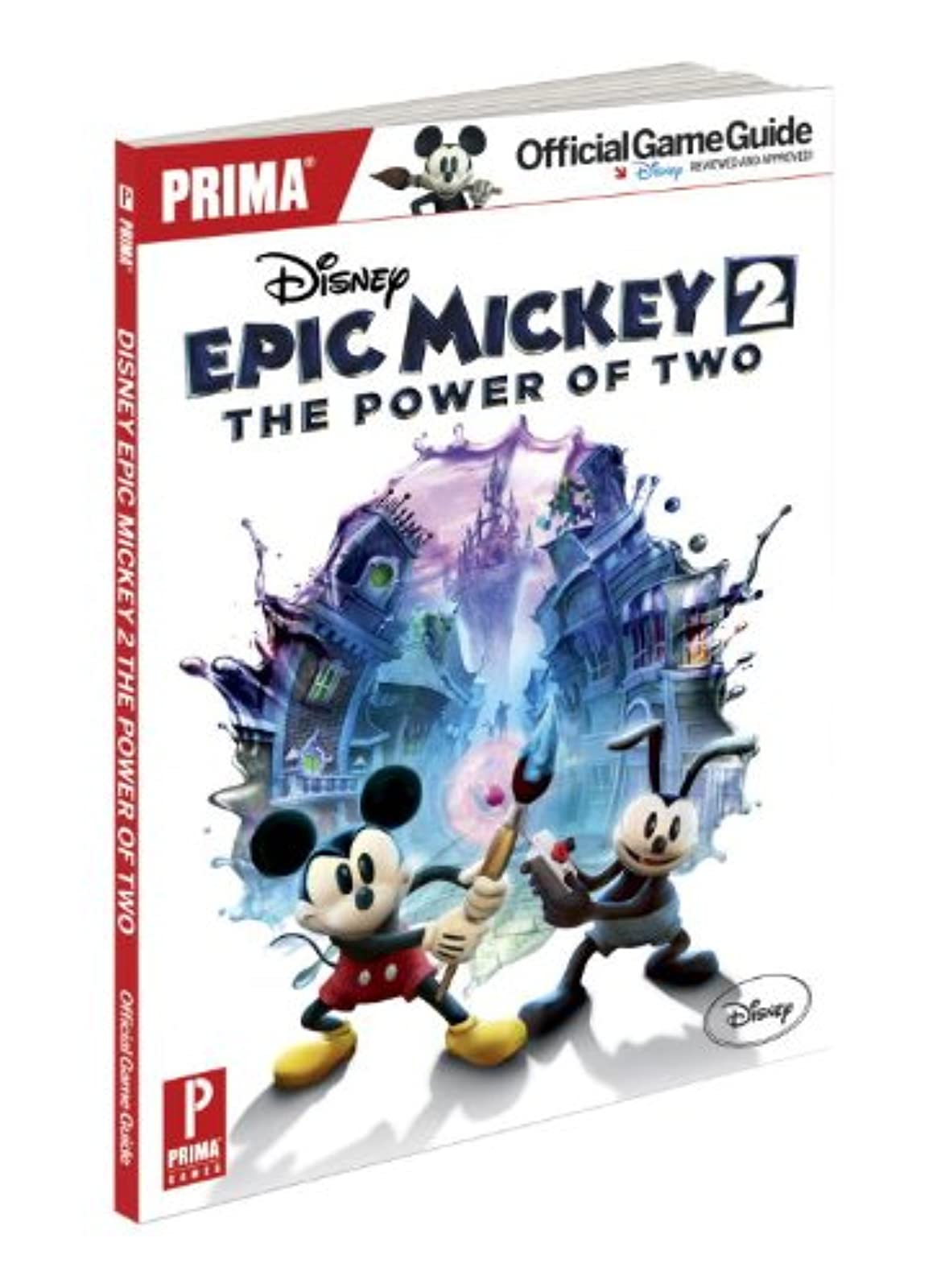 Disney Epic Mickey 2: The Power Of Two: Prima Official Game Guide Prima Official