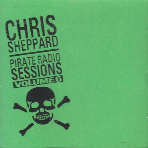 Image 0 of Pirate Radio Sessions Vol 6 By Chris Shepard On Audio CD Album 1996