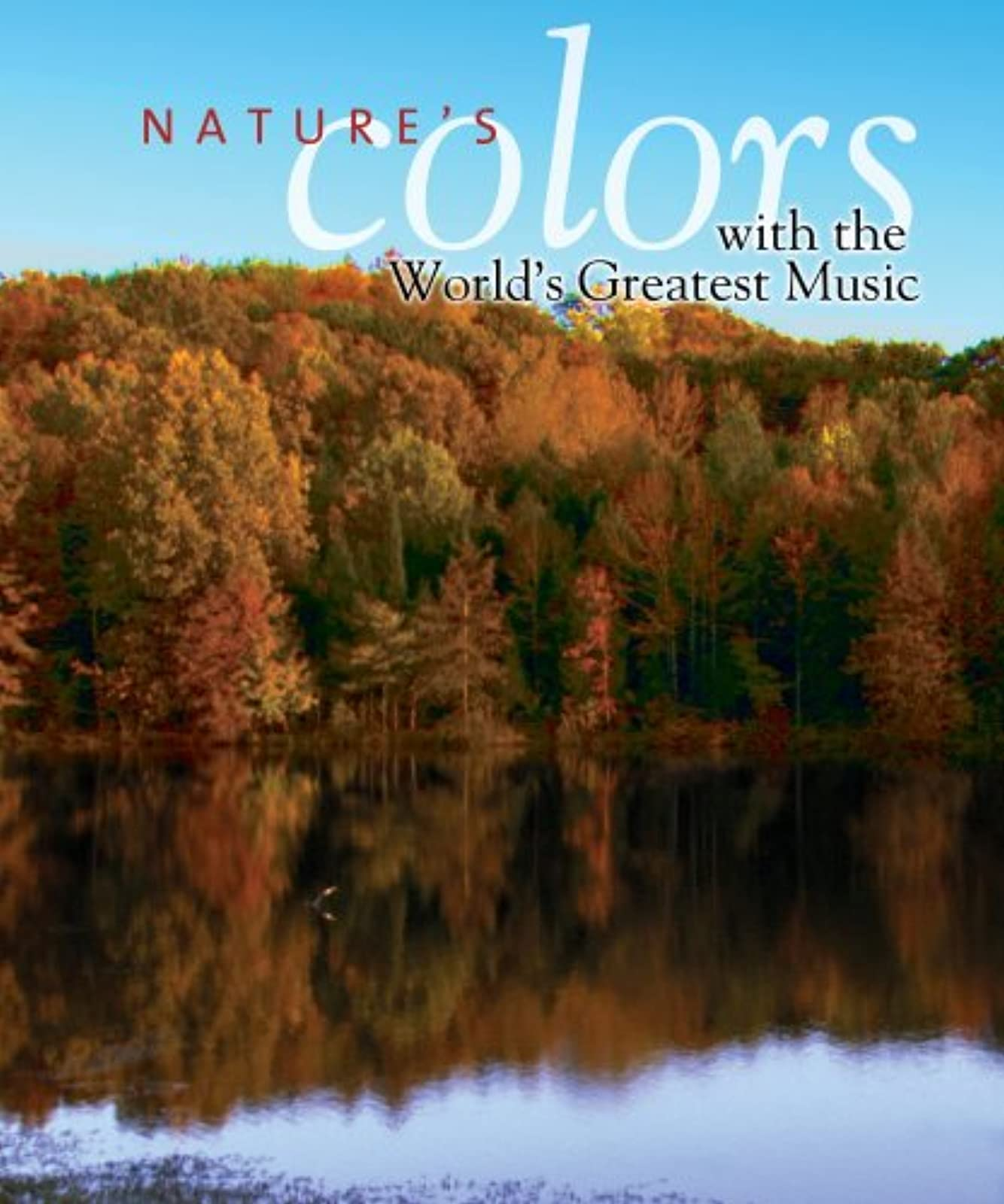 Nature's Colors With The World's Greatest Music Blu-Ray