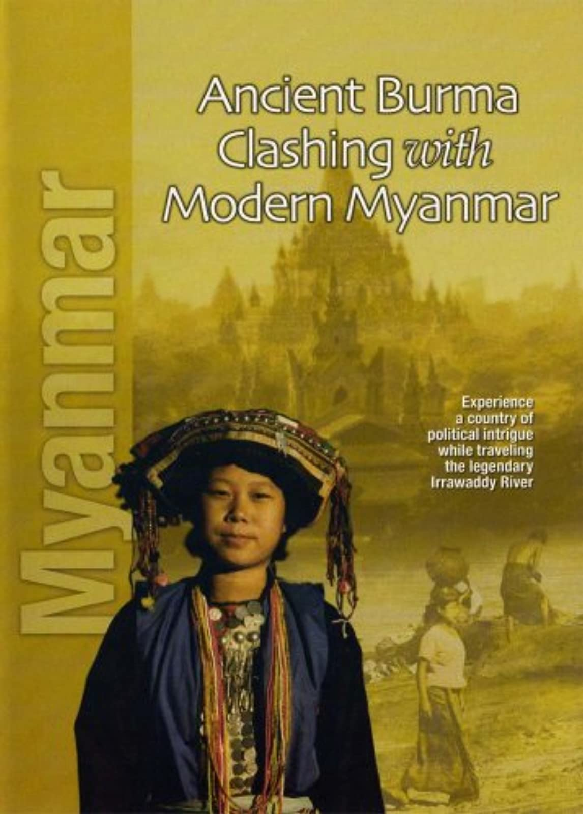 Myanmar: Ancient Burma Clashing With Modern Myanmar On DVD With Cast Of Thousand