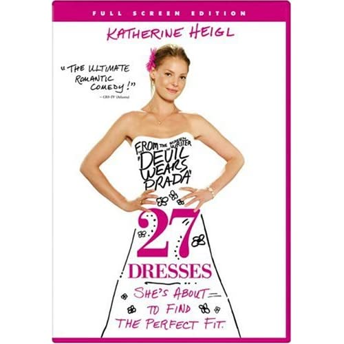 27 Dresses Full Screen Edition On DVD With Katherine Heigl Comedy