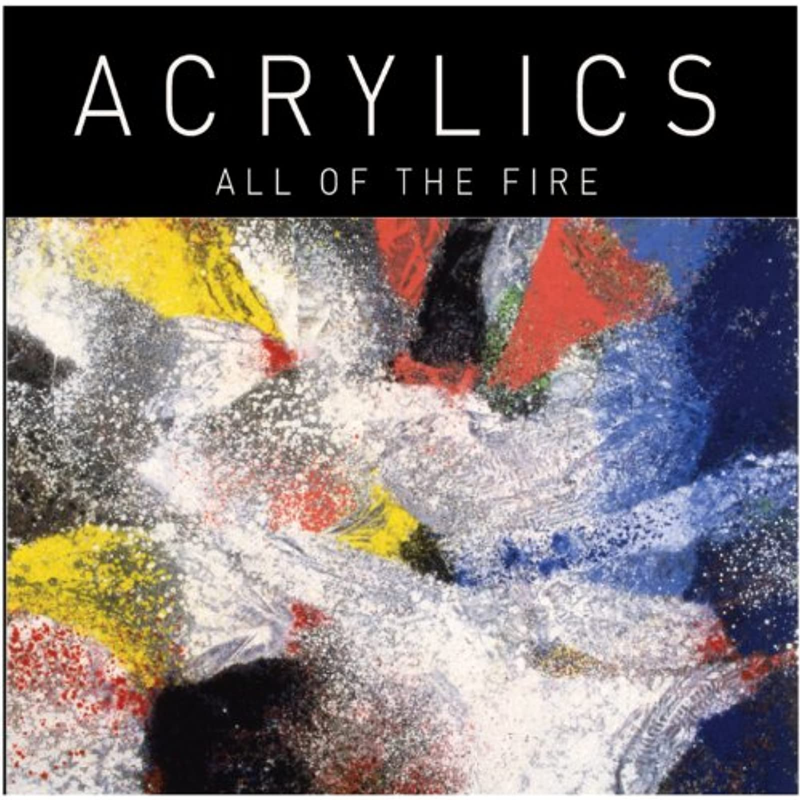All Of The Fire On Vinyl Record By Acrylics