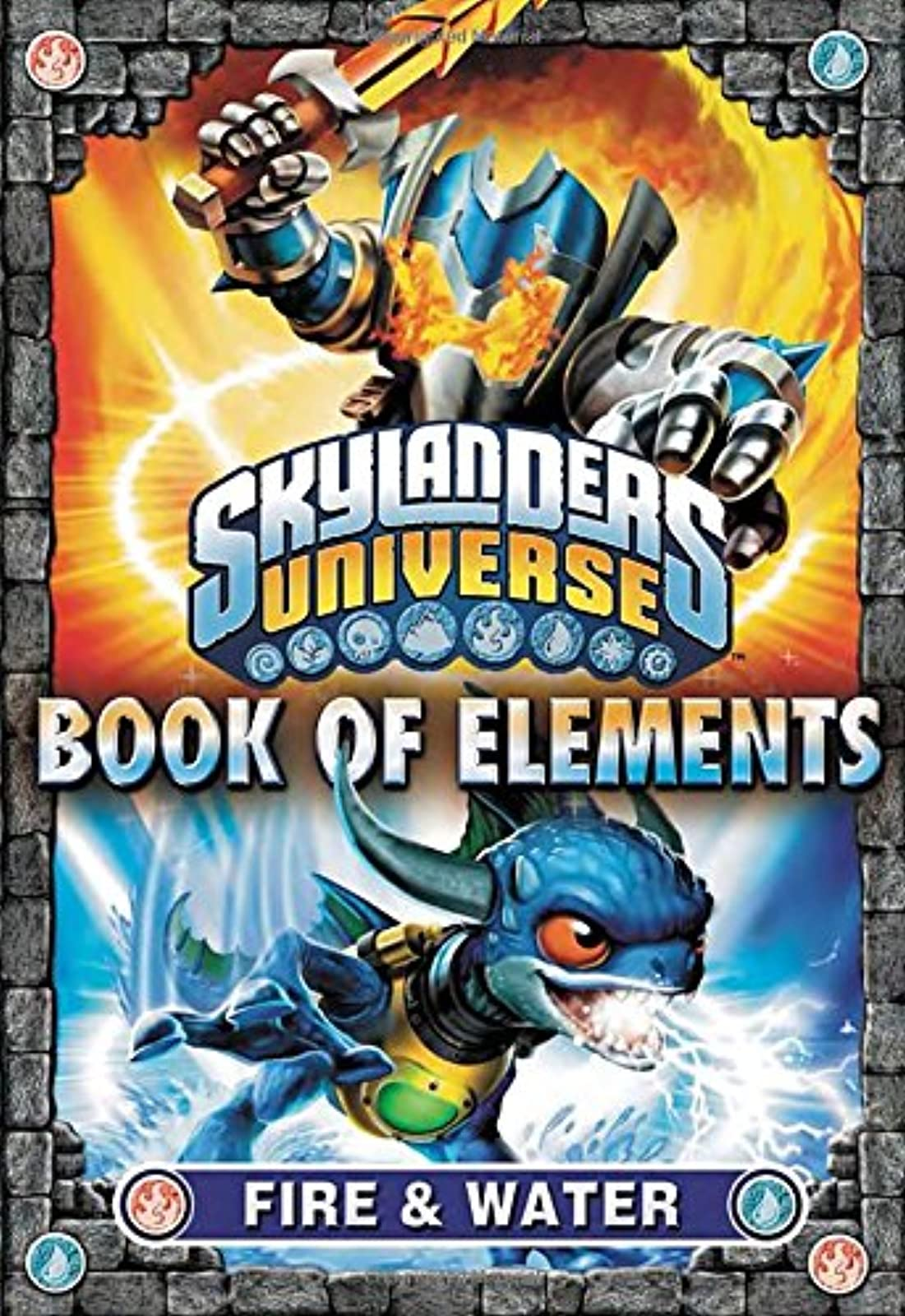 Book Of Elements: Fire And Water Skylanders Universe Strategy Guide